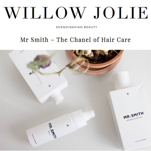 Willow Jolie - Mr. Smith is featured in Scandinavian beauty blog 'Willow Jolie' in the article 'Mr. Smith - The Chanel of Hair Care.'